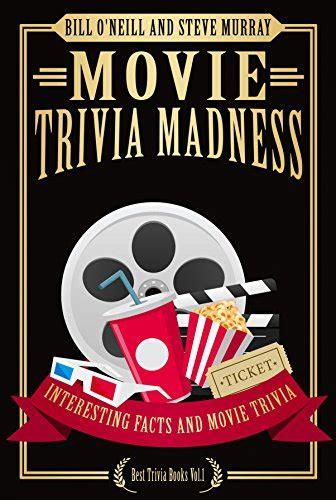Movie Trivia Madness: Interesting Facts and Movie Trivia: Volume 1 (Best Trivia Books)