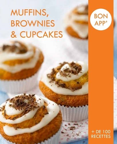 Muffins Brownies And Cupcakes Bon App