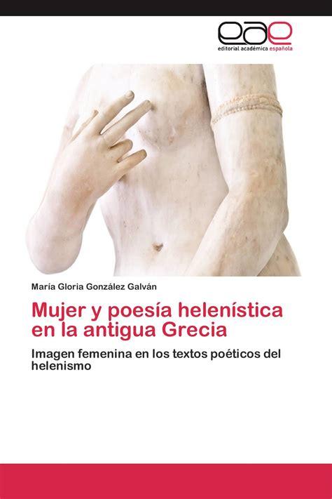 Mujer Y Poesia Helenistica En La Antigua Grecia