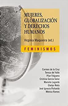Mujeres Globalizacion Y Derechos Humanos Feminismos