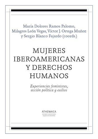 Mujeres Iberoamericanas Y Derechos Humanos Experiencias Feministas Accion Politica Y Exilios Historia Moderna Y Contemporanea No 3