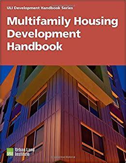 Multifamily Housing Development Handbook Uli Development Handbook Series