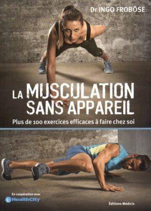 Musculation Sans Appareil La By Ingo Frobose