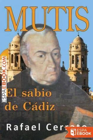Mutis El Sabio De Cadiz