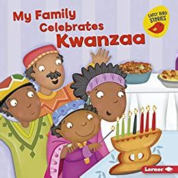 My Family Celebrates Kwanzaa Holiday Time Early Bird Stories English Edition