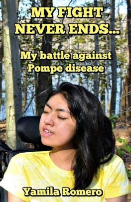 My Fight Never Ends My Battle Against Pompe Disease
