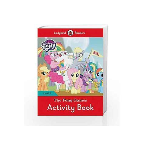 My Little Pony: The Pony Games Activity Book- Ladybird Readers Level 4