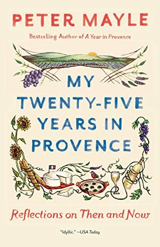 My Twenty Five Years In Provence Reflections On Then And Now English Edition