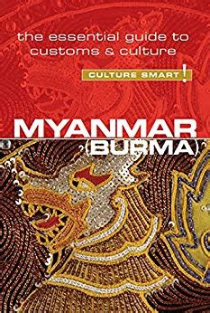 Myanmar Culture Smart The Essential Guide To Customs And Culture English Edition