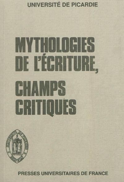 Mythologies De L Ecriture Et Roman Etudes Romanesques