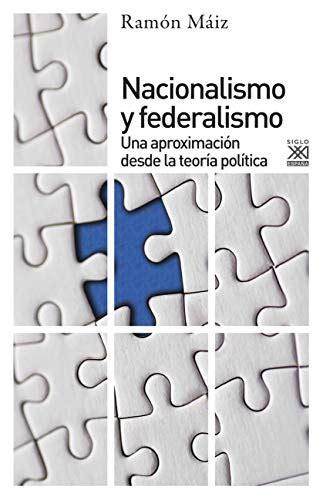 Nacionalismo Y Federalismo Una Aproximacion Desde La Teoria Politica Ciencias Sociales