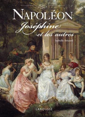 Napoleon Josephine Et Les Autres