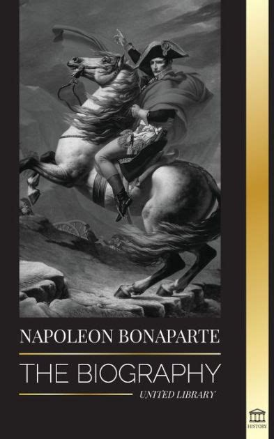 Napoleon The Man Behind The Myth English Edition