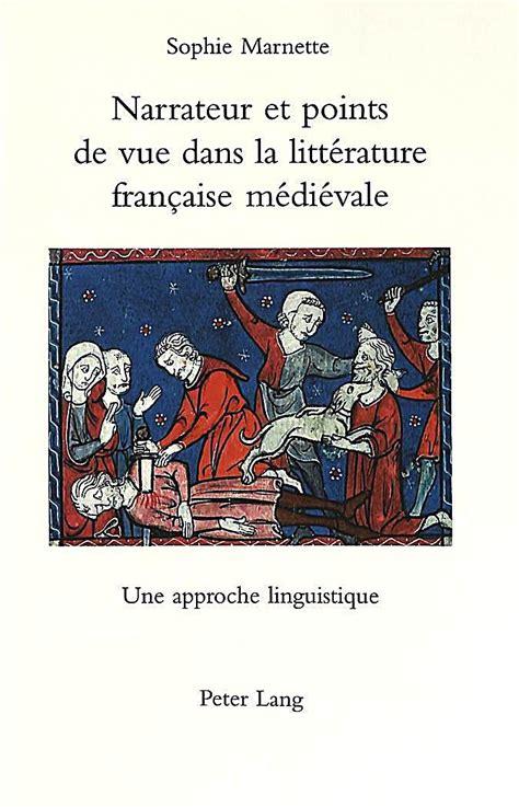 Narrateur Et Points De Vue Dans La Litterature Francaise Medievale Une Approche Linguistique