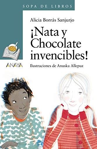 Nata Y Chocolate Literatura Infantil 6 11 Anos Sopa De Libros