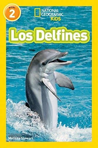National Geographic Readers Los Delfines Dolphins Libros De National Geographic Para Ninos Nivel 2 National Geographic Readers Level 2