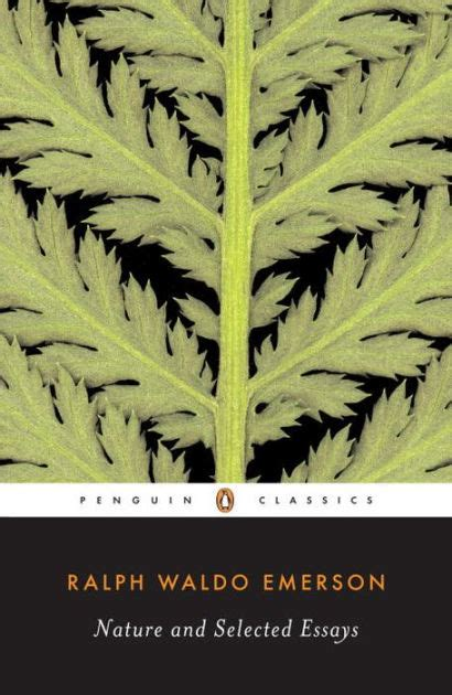 Nature And Selected Essays Ralph Waldo Emerson