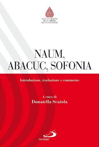 Naum Abacuc Sofonia Introduzione Traduzione E Commento