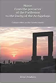 Naxos. From the precursor of the Parthenon to the Duchy of the Archipelago: Culture Hikes in the Greek Islands