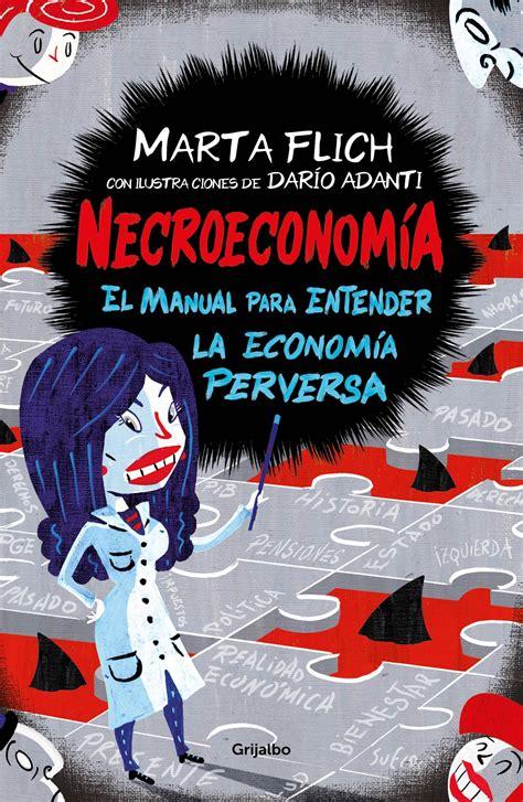 Necroeconomia El Manual Para Entender La Economia Perversa Ocio Y Entretenimiento