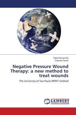 Negative Pressure Wound Therapy: a new method to treat wounds: The University of Sao Paulo NPWT method