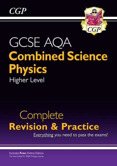 New 9-1 GCSE Combined Science: Physics AQA Higher Complete Revision & Practice with Online Edition (CGP GCSE Combined Science 9-1 Revision)
