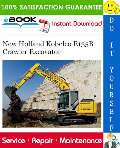New Holland Kobelco E135b Crawler Excavator Service Repair Manual