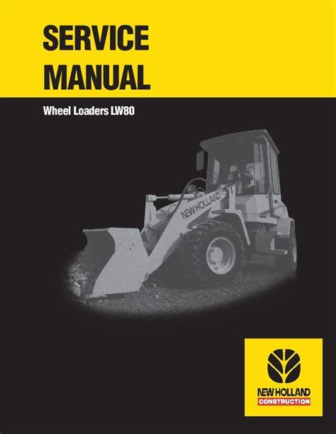 New Holland Lw80 Wheel Loader Service Repair Workshop Manual