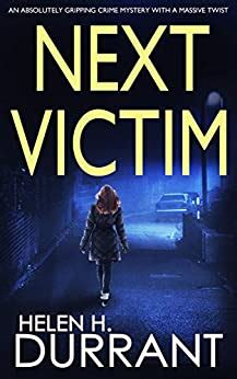 Next Victim An Absolutely Gripping Crime Mystery With A Massive Twist English Edition