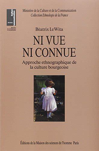 Ni Vue Ni Connue Approche Ethnographique De La Culture Bourgeoise