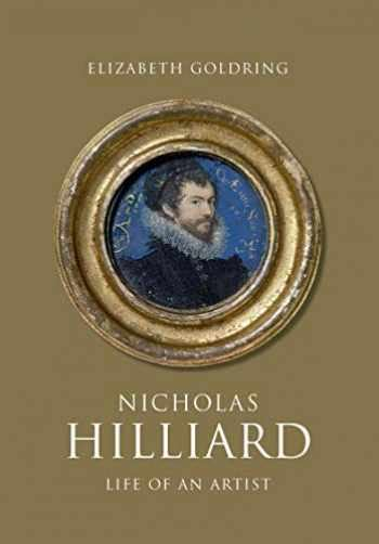 Nicholas Hilliard Life Of An Artist The Paul Mellon Centre For Studies In British Art