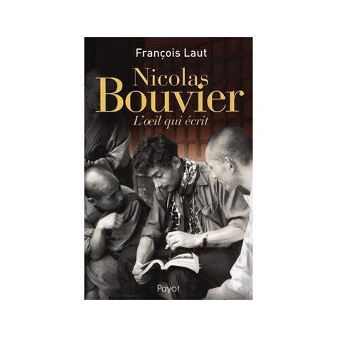 Nicolas Bouvier Loeil Qui Ecrit