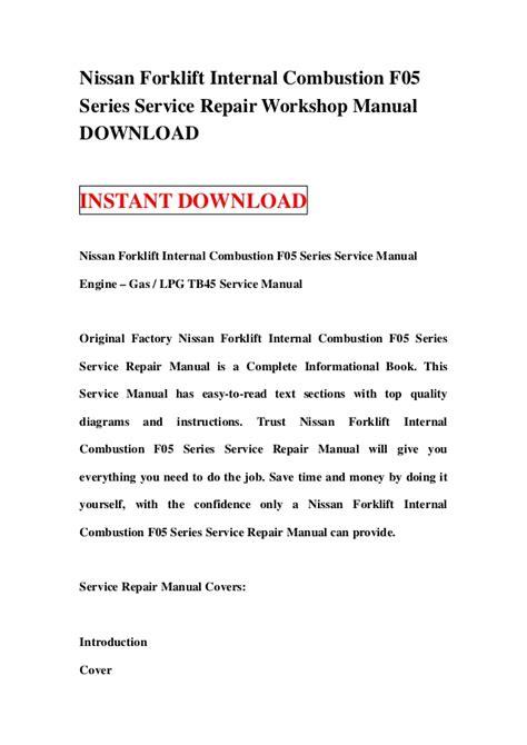Nissan Forklift Internal Combustion F05 Series Service Repair Workshop Manual Engine Gas Lpg Tb45