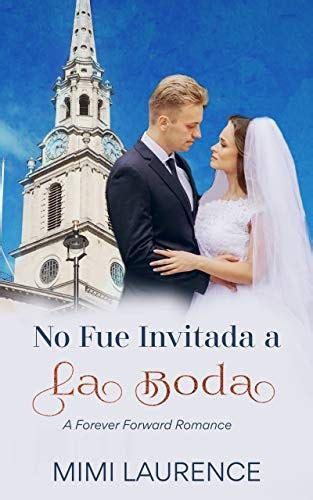 No Fue Invitada A La Boda Un Romance Para Siempre No 1