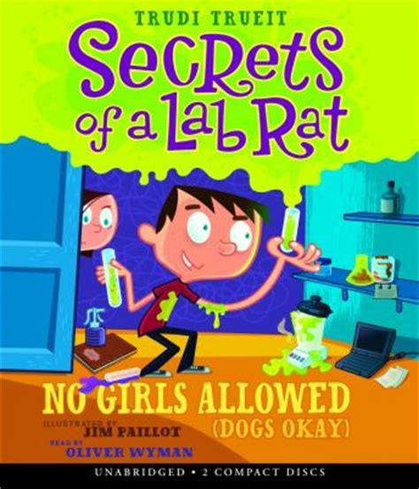 No Girls Allowed Dogs Okay Secrets Of A Lab Rat