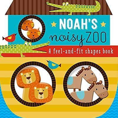 Noah S Noisy Zoo A Feel And Fit Shapes Book Touch Andamp Feel Book