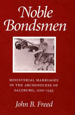 Noble Bondsmen Ministerial Marriages In The Archdiocese Of Salzburg 1100 1343 English Edition