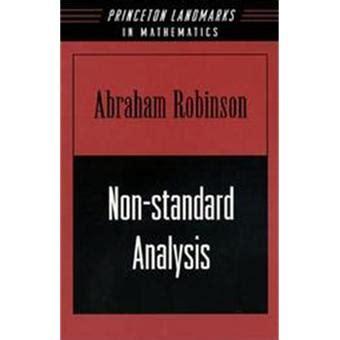 Non Standard Analysis Princeton Landmarks In Mathematics And Physics