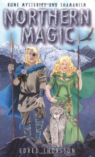 Northern Magic Rune Mysteries And Shamanism Mysteries Of The Norse Germans And English Llewellyn S World Magic Series English Edition