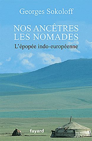 Nos Ancetres Les Nomades L Epopee Indo Europeenne