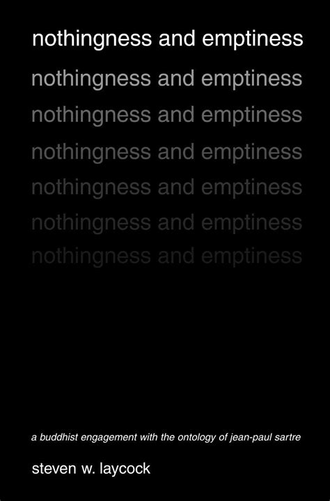 Nothingness And Emptiness A Buddhist Engagement With The Ontology Of Jean Paul Sartre English Edition