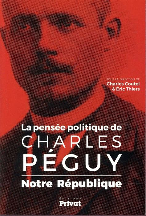 Notre Republique La Pensee Politique De Charles Peguy
