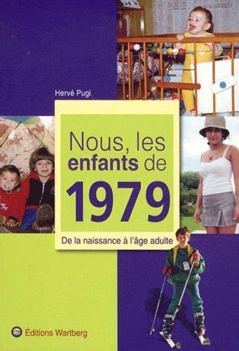 Nous Les Enfants De 1979 De La Naissance A L Age Adulte