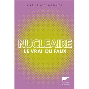 Nucleaire Le Vrai Du Faux
