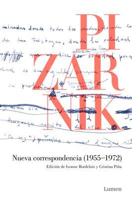 Nueva Correspondencia 1955 1972 Edicion De Ivonne Bordelois Y Cristina Pina Memorias Y Biografias