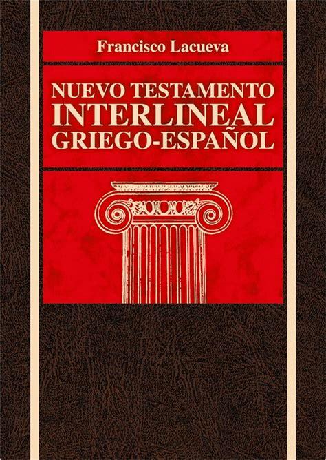Nuevo Testamento Interlineal Griego Espanol