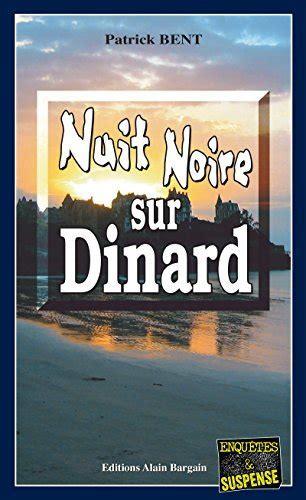 Nuit Noire Sur Dinard Une Enquete De La Commissaire Marie Jo Beaussange Enquetes And Suspense