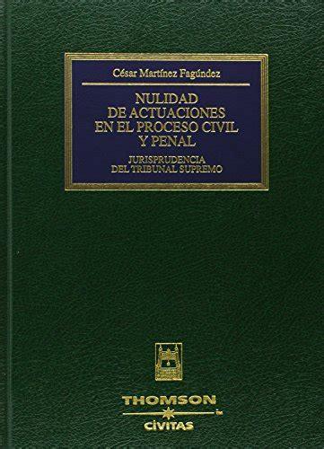 Nulidad De Actuaciones En El Proceso Civil Y Penal Jurisprudencia Del Tribunal Supremo Biblioteca De Jurisprudencia