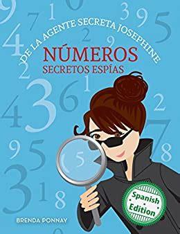Numeros Secretos Espias De La Agente Secreta Josephine Secret Agent Josephine S Numbers Xist Kids Spanish Books