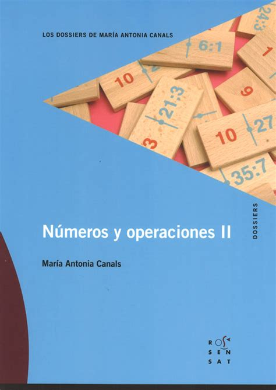Numeros Y Operaciones Ii Los Dossiers De Maria Antonia Canals 9788494148248